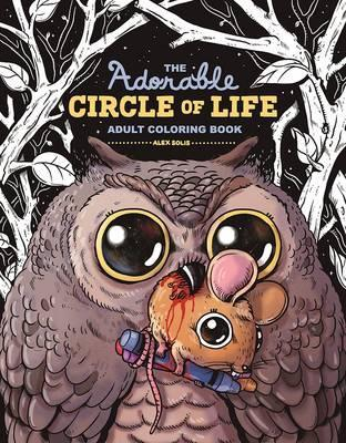 The Adorable Circle Of Life Coloring Book